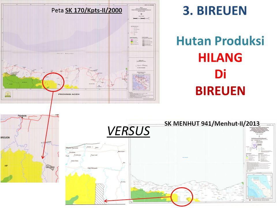 3. BIREUEN Hutan Produksi HILANG Di BIREUEN