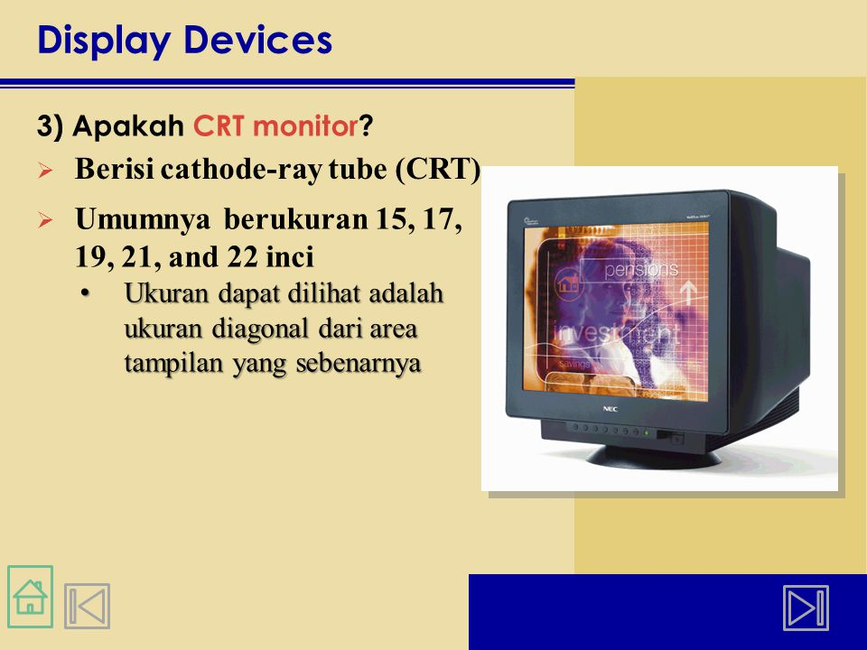 Display Devices Berisi cathode-ray tube (CRT)