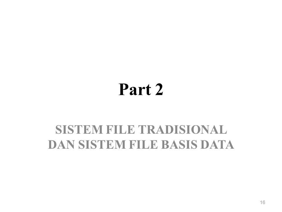 SISTEM FILE TRADISIONAL DAN SISTEM FILE BASIS DATA