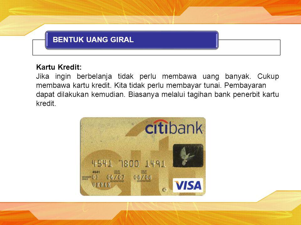 BENTUK UANG GIRAL Kartu Kredit: