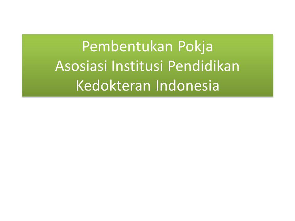 Pembentukan Pokja Asosiasi Institusi Pendidikan Kedokteran Indonesia