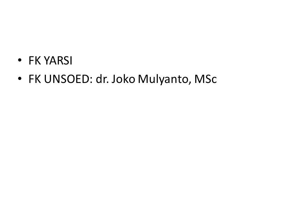 FK YARSI FK UNSOED: dr. Joko Mulyanto, MSc
