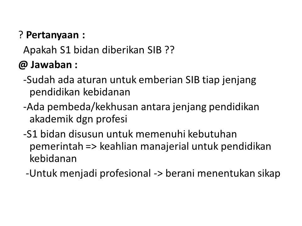 Pertanyaan : Apakah S1 bidan diberikan SIB