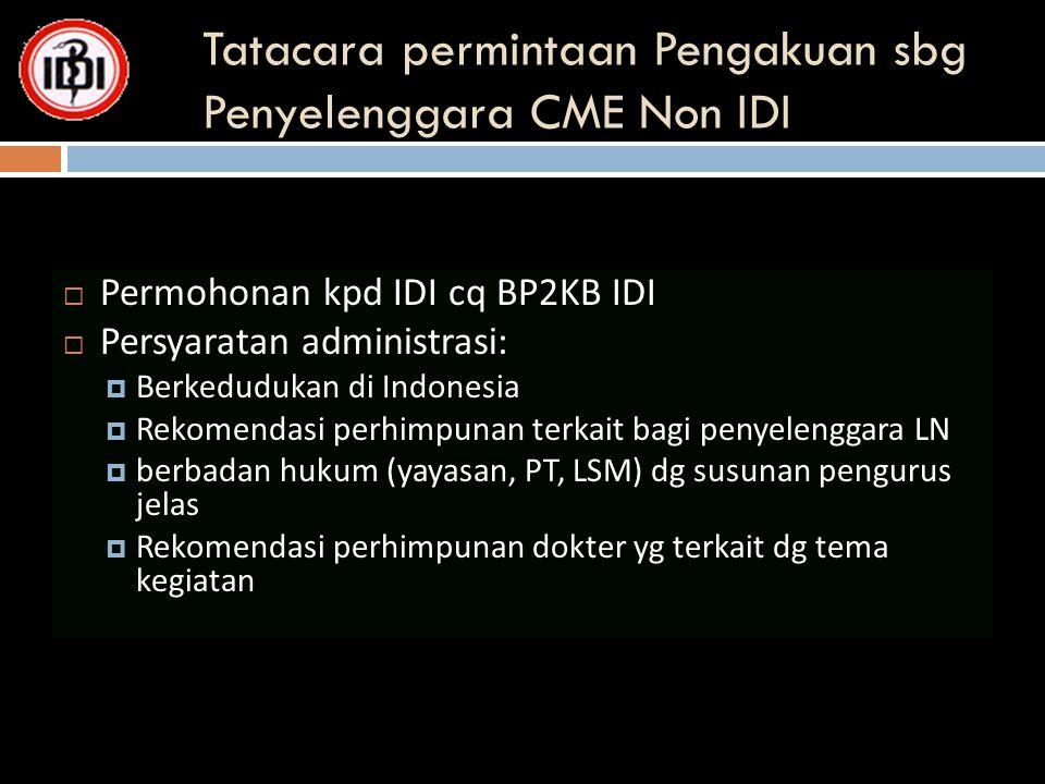 Tatacara permintaan Pengakuan sbg Penyelenggara CME Non IDI