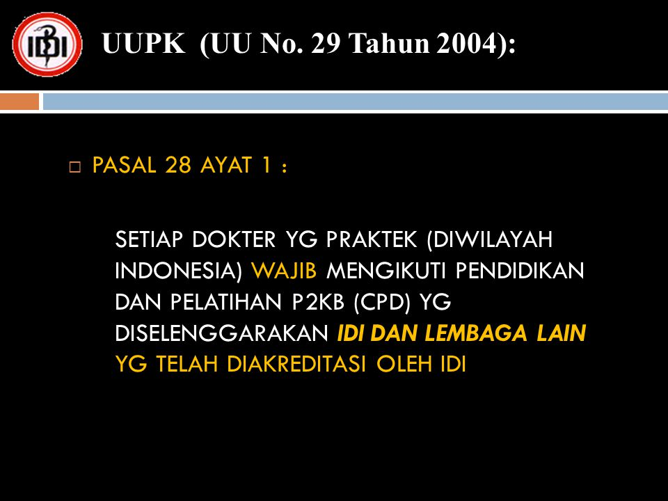 UUPK (UU No. 29 Tahun 2004): PASAL 28 AYAT 1 :