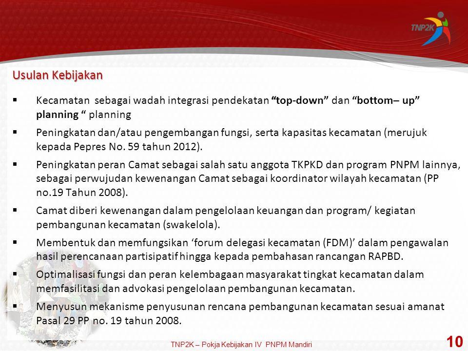 Usulan Kebijakan Kecamatan sebagai wadah integrasi pendekatan top-down dan bottom– up planning planning.