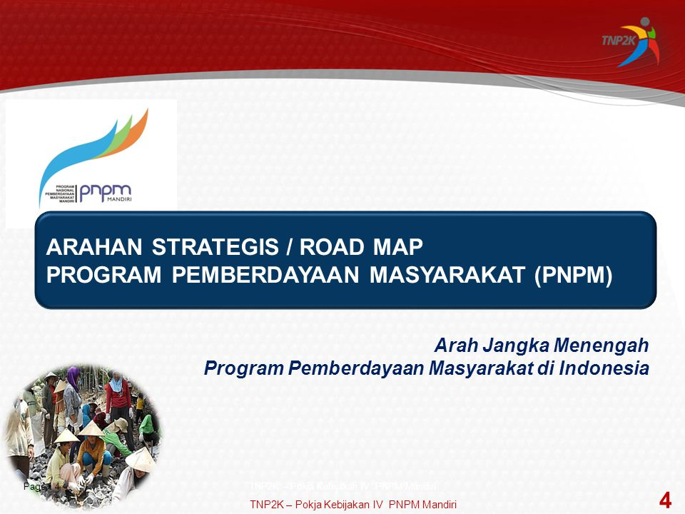 ARAHAN STRATEGIS / ROAD MAP PROGRAM PEMBERDAYAAN MASYARAKAT (PNPM)