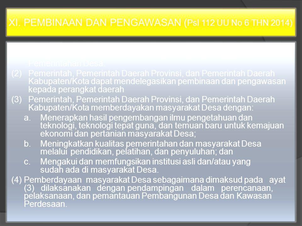 XI. PEMBINAAN DAN PENGAWASAN (Psl 112 UU No 6 THN 2014)