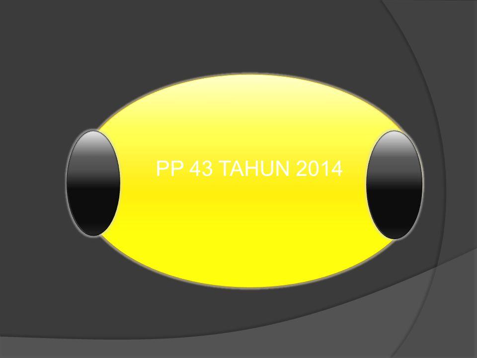 PP 43 TAHUN 2014