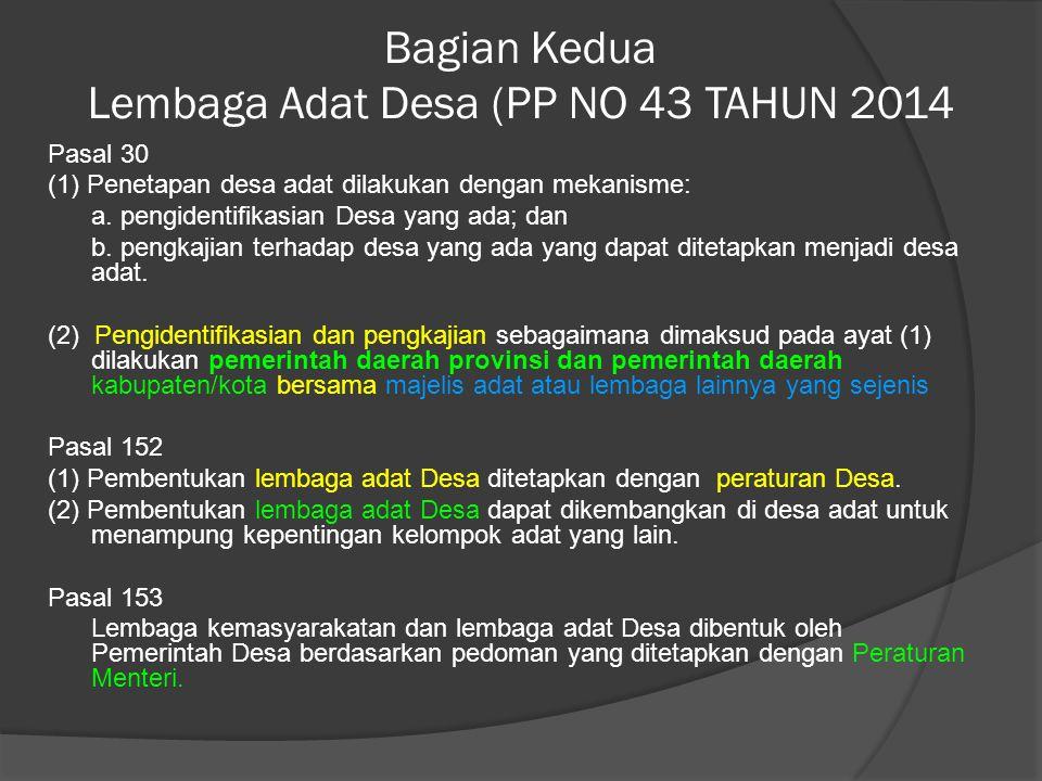 Bagian Kedua Lembaga Adat Desa (PP NO 43 TAHUN 2014