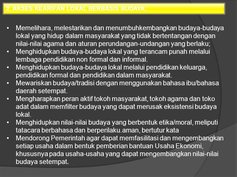 2. AKSES KEARIFAN LOKAL BERBASIS BUDAYA;