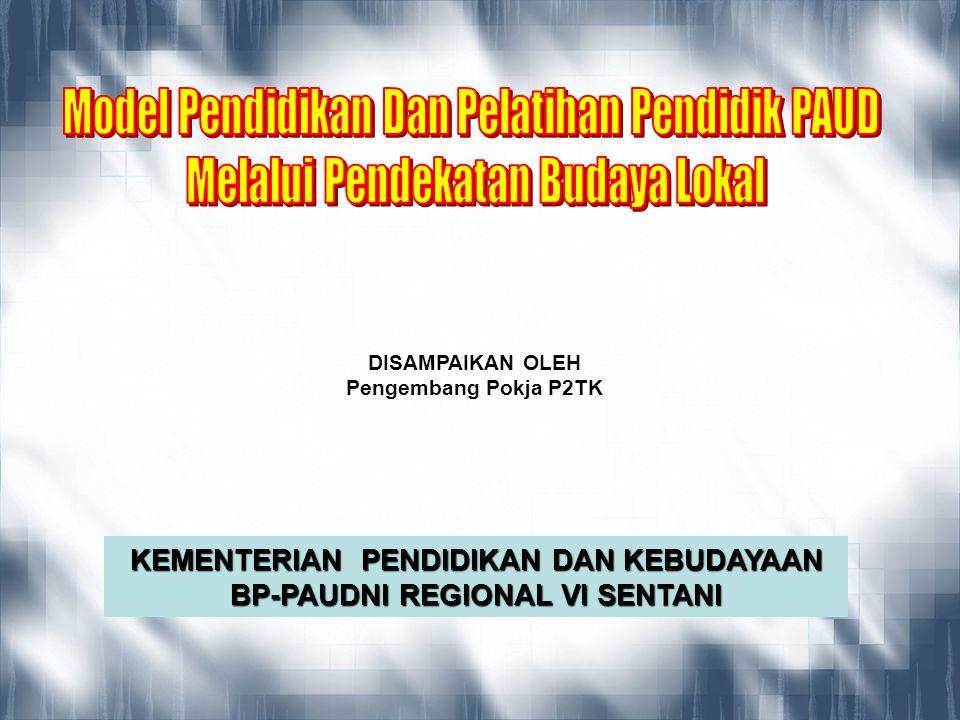 KEMENTERIAN PENDIDIKAN DAN KEBUDAYAAN BP-PAUDNI REGIONAL VI SENTANI