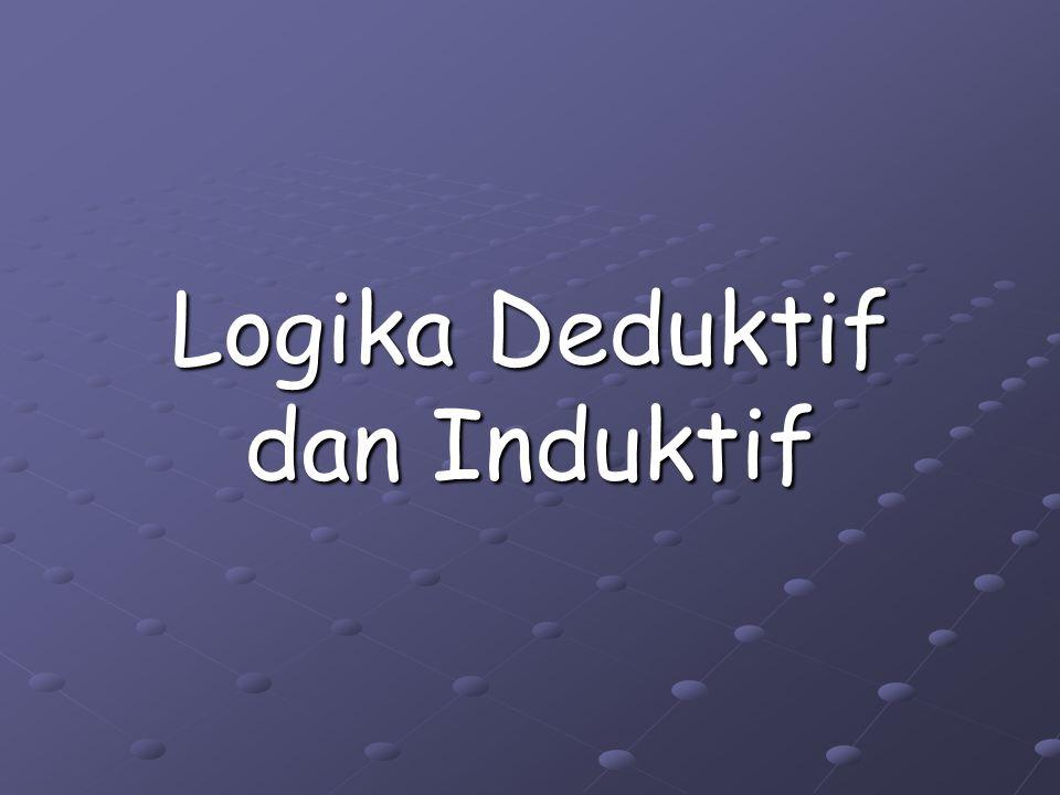 Logika Deduktif dan Induktif