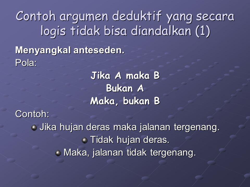 Contoh argumen deduktif yang secara logis tidak bisa diandalkan (1)
