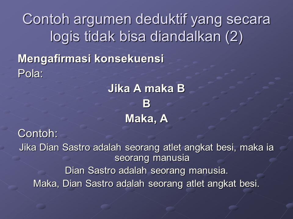 Contoh argumen deduktif yang secara logis tidak bisa diandalkan (2)