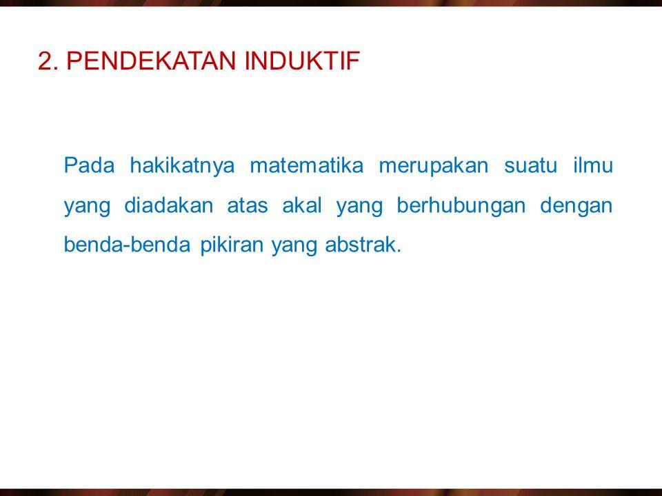 2. PENDEKATAN INDUKTIF