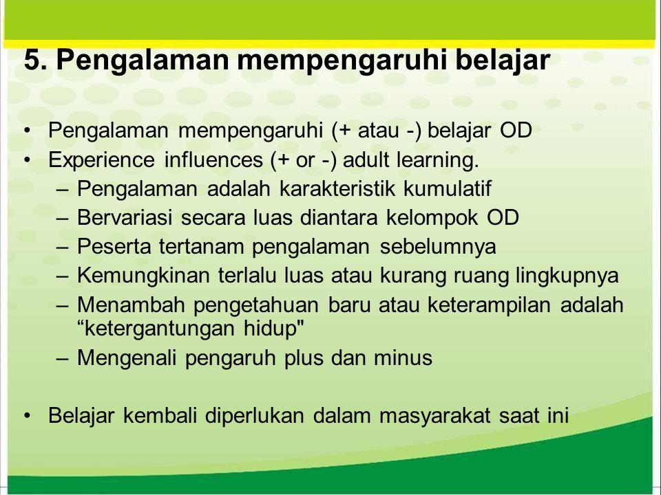 5. Pengalaman mempengaruhi belajar