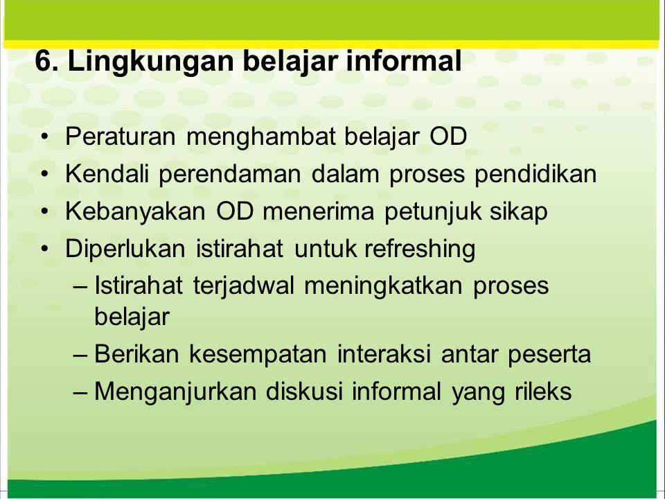 6. Lingkungan belajar informal