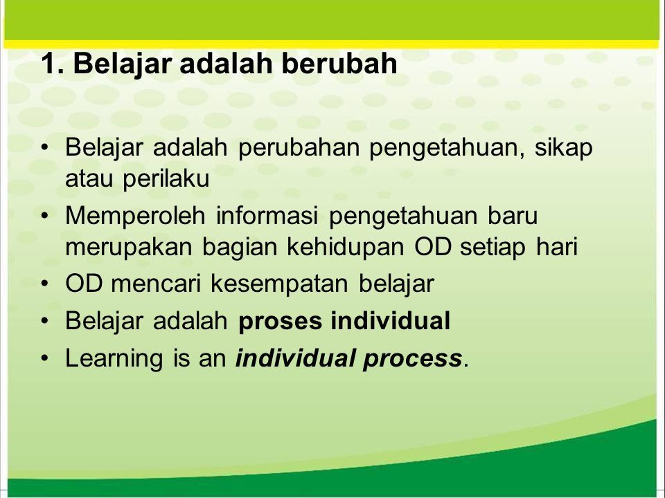 1. Belajar adalah berubah