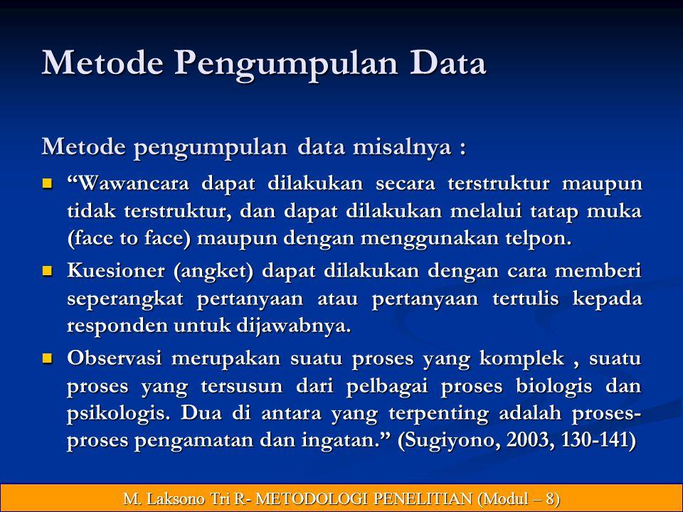 Metode Pengumpulan Data Metode pengumpulan data misalnya :