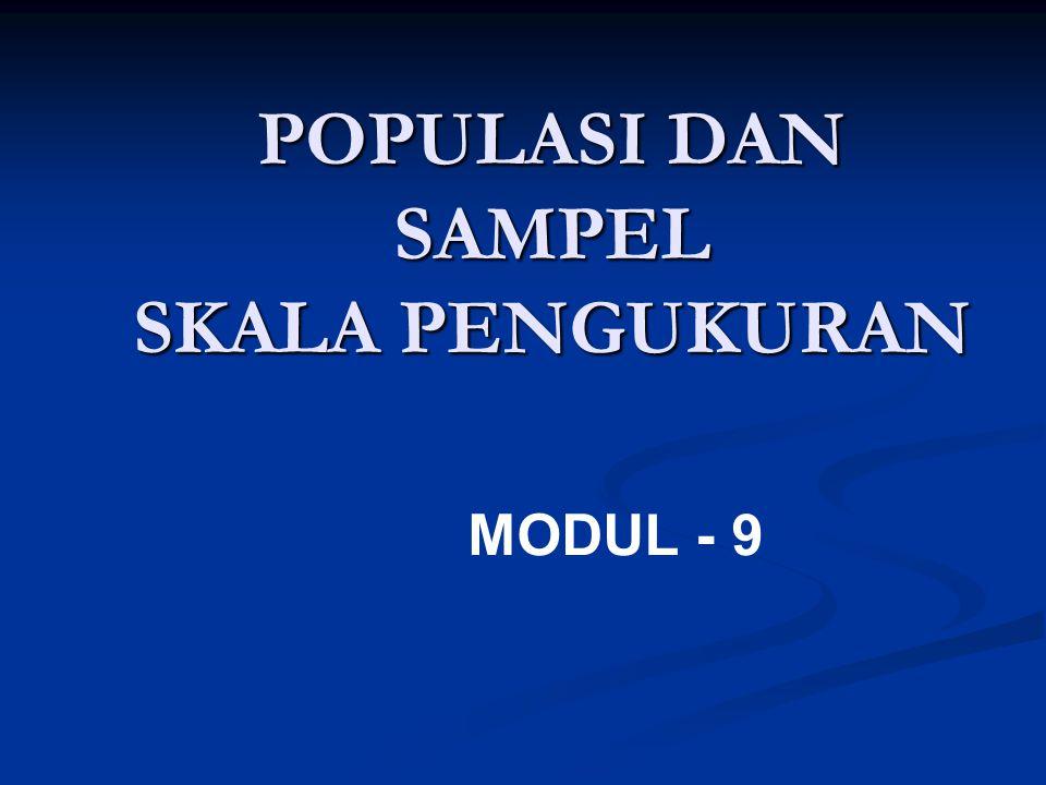 POPULASI DAN SAMPEL SKALA PENGUKURAN