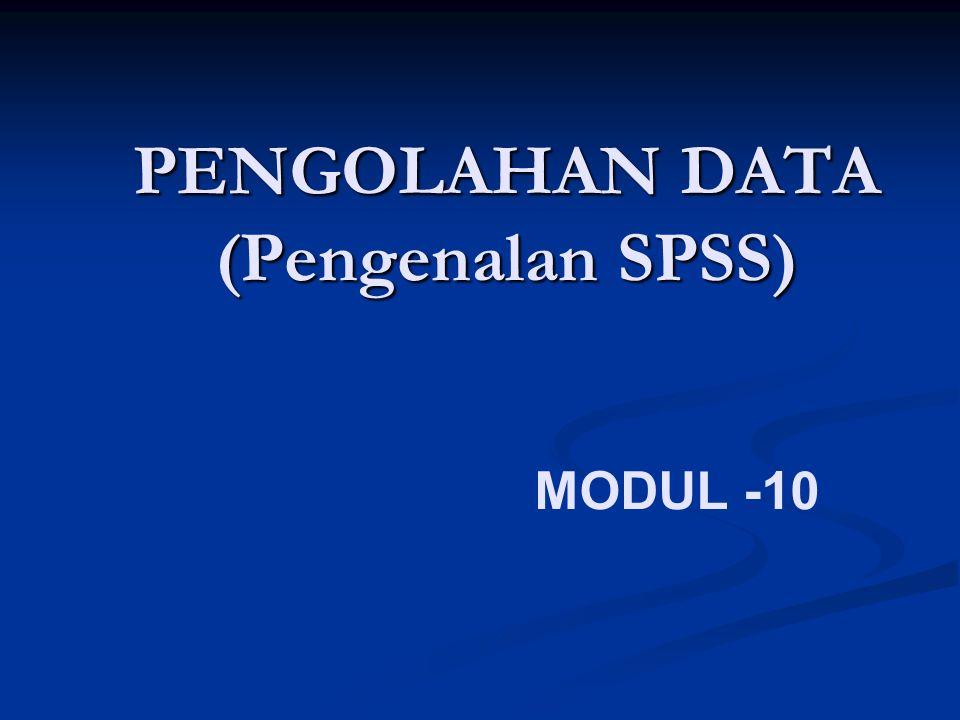 PENGOLAHAN DATA (Pengenalan SPSS)