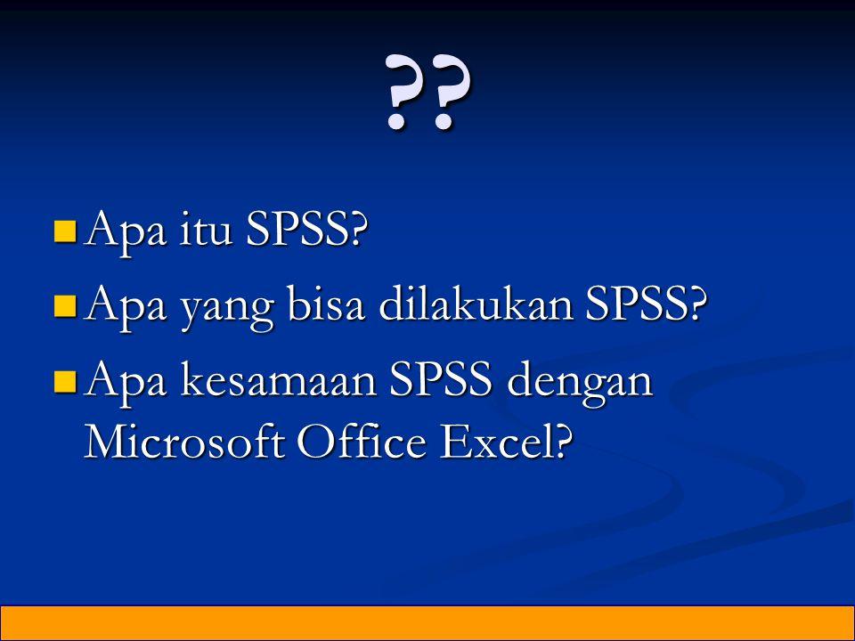 Apa itu SPSS Apa yang bisa dilakukan SPSS
