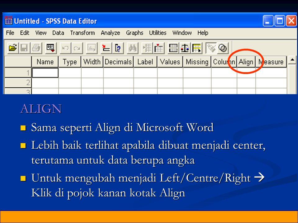 ALIGN Sama seperti Align di Microsoft Word