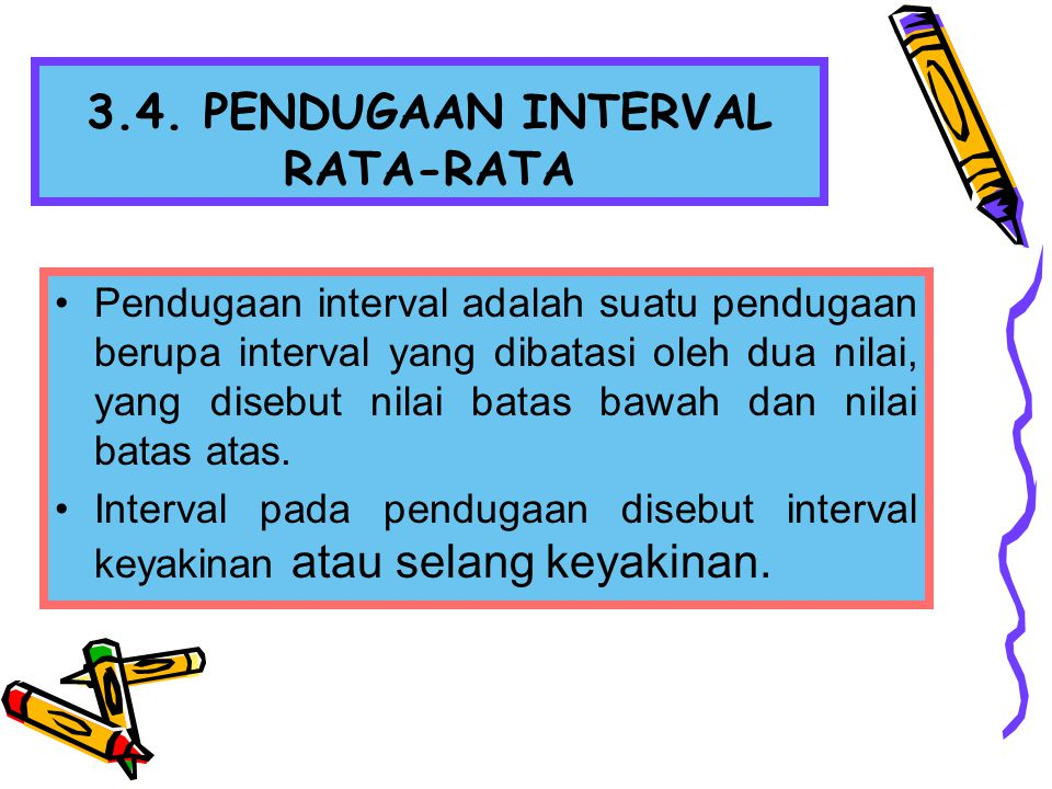 3.4. PENDUGAAN INTERVAL RATA-RATA