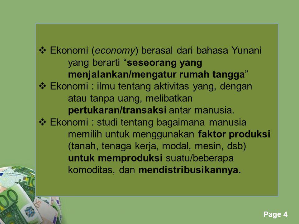 Ekonomi (economy) berasal dari bahasa Yunani