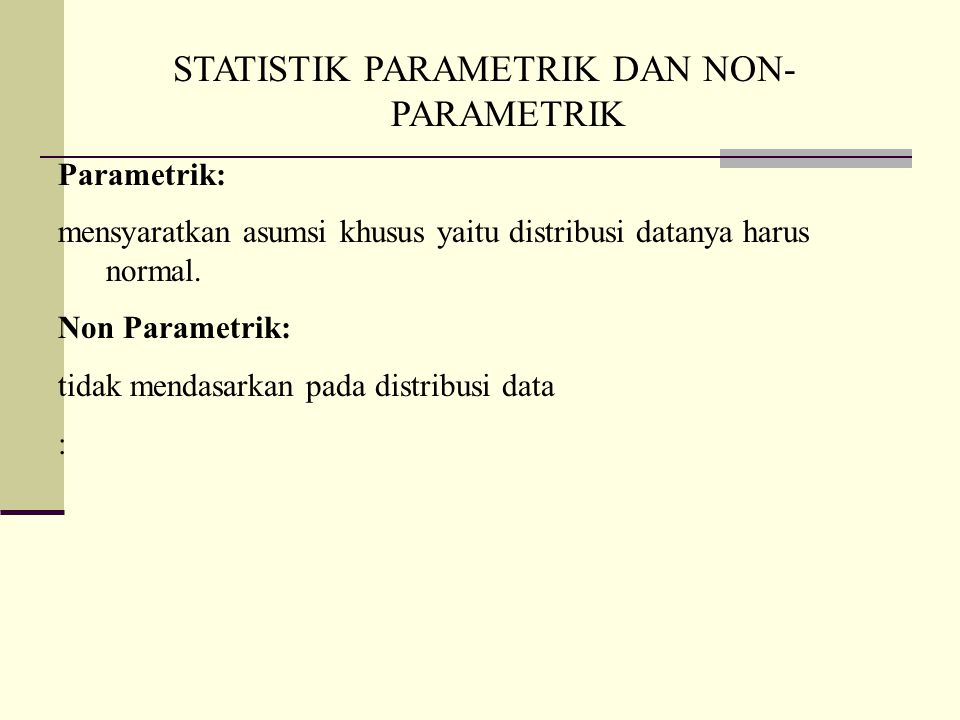 STATISTIK PARAMETRIK DAN NON-PARAMETRIK