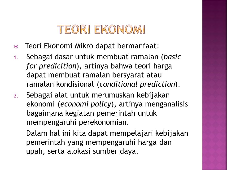 TEORI EKONOMI Teori Ekonomi Mikro dapat bermanfaat: