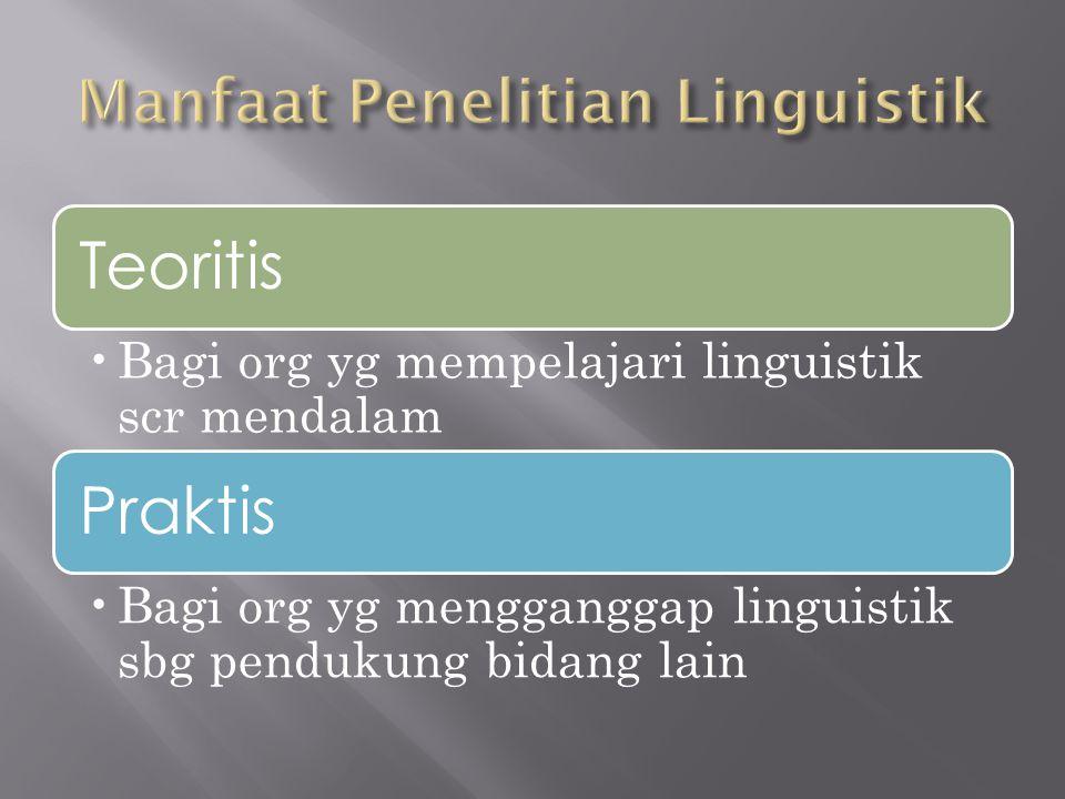 Manfaat Penelitian Linguistik