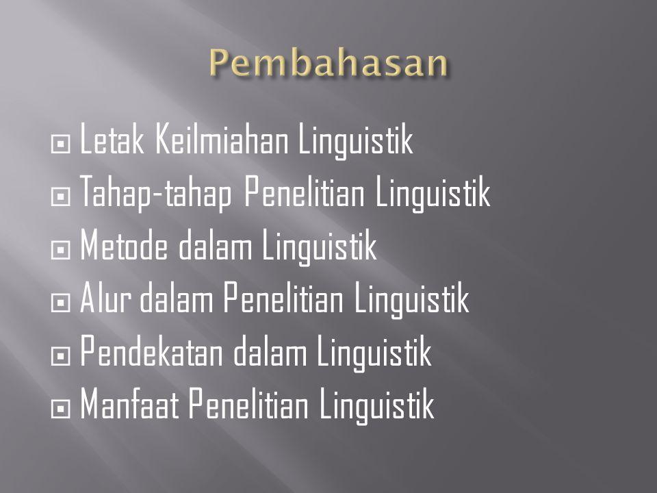 Letak Keilmiahan Linguistik Tahap-tahap Penelitian Linguistik
