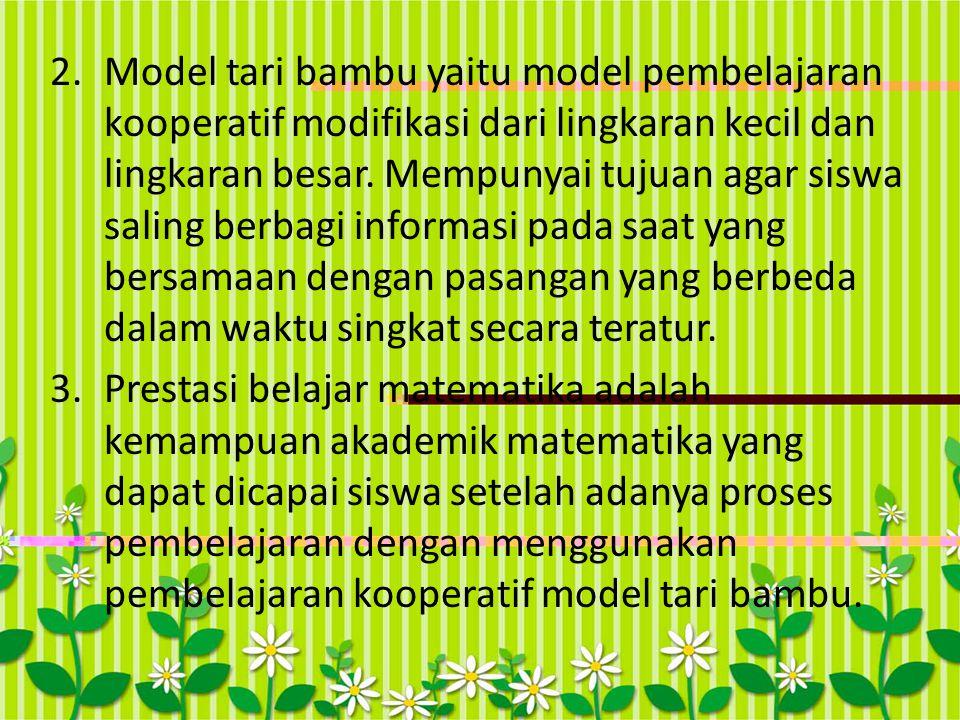 Model tari bambu yaitu model pembelajaran kooperatif modifikasi dari lingkaran kecil dan lingkaran besar. Mempunyai tujuan agar siswa saling berbagi informasi pada saat yang bersamaan dengan pasangan yang berbeda dalam waktu singkat secara teratur.