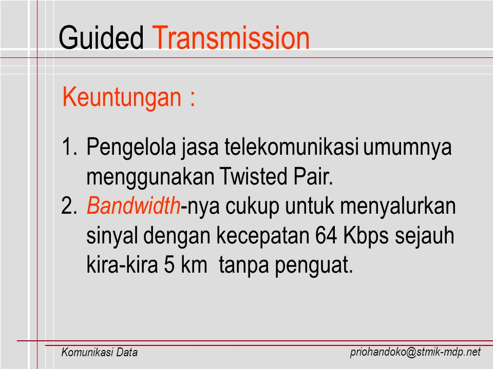 Guided Transmission Keuntungan :