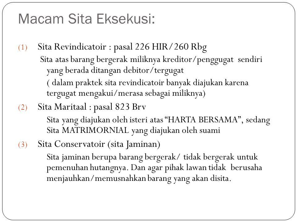 Macam Sita Eksekusi: Sita Revindicatoir : pasal 226 HIR/260 Rbg