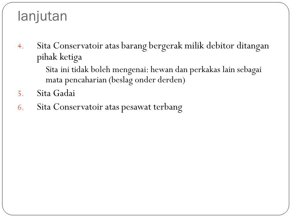 lanjutan Sita Conservatoir atas barang bergerak milik debitor ditangan pihak ketiga.