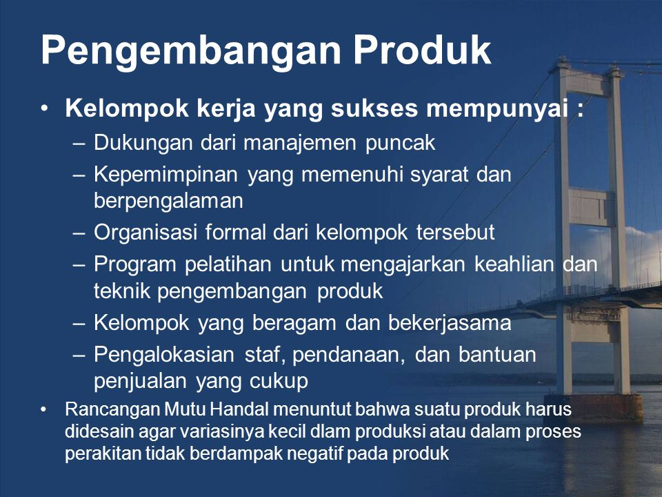 Pengembangan Produk Kelompok kerja yang sukses mempunyai :