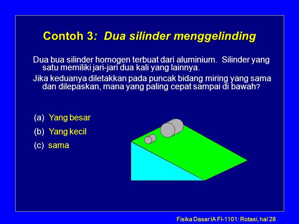 Contoh 3: Dua silinder menggelinding