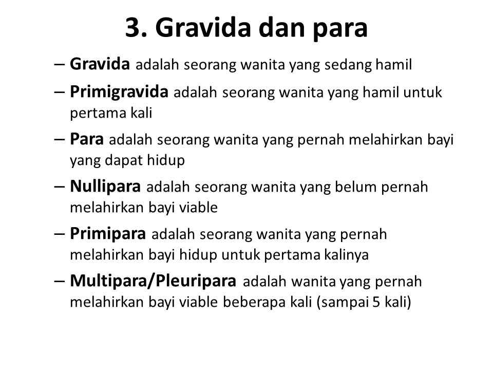 3. Gravida dan para Gravida adalah seorang wanita yang sedang hamil