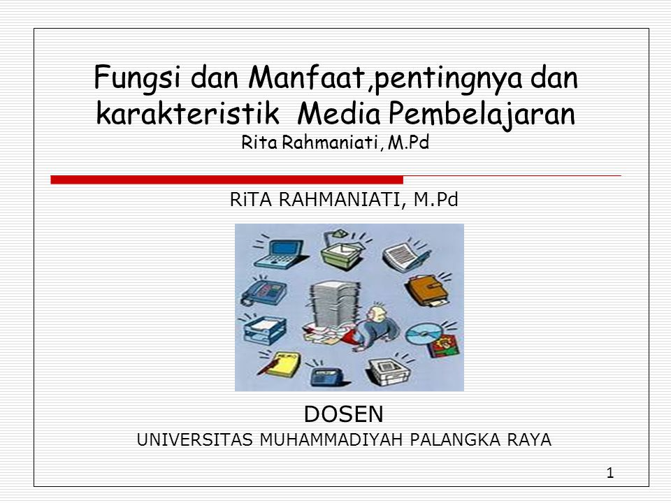 RiTA RAHMANIATI, M.Pd DOSEN UNIVERSITAS MUHAMMADIYAH PALANGKA RAYA
