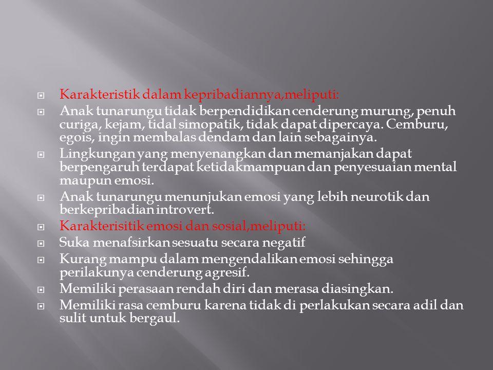 Karakteristik dalam kepribadiannya,meliputi: