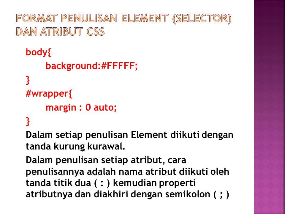 FORMAT PENULISAN ELEMENT (selector) dan atribut css