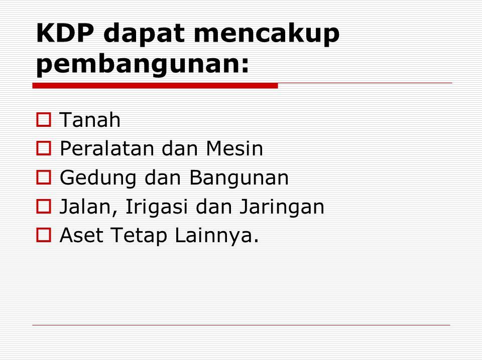KDP dapat mencakup pembangunan: