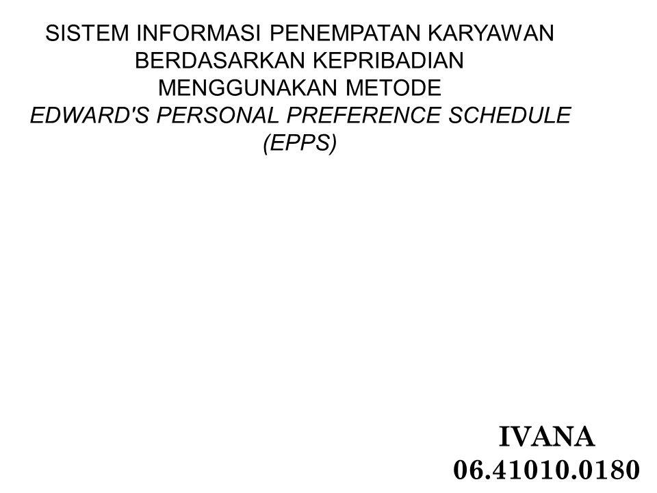 Sistem Informasi Penempatan Karyawan Berdasarkan Kepribadian Menggunakan Metode Edward s Personal Preference Schedule (EPPS)