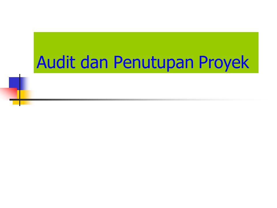 Audit dan Penutupan Proyek