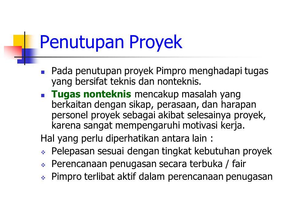 Penutupan Proyek Pada penutupan proyek Pimpro menghadapi tugas yang bersifat teknis dan nonteknis.