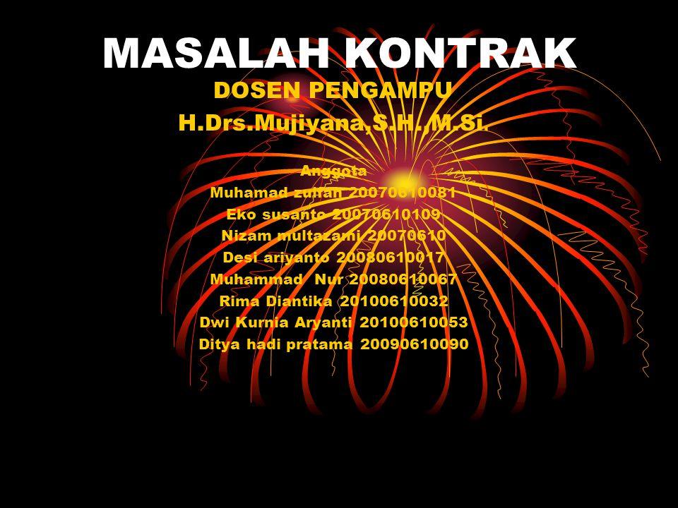 MASALAH KONTRAK DOSEN PENGAMPU H.Drs.Mujiyana,S.H.,M.Si. Anggota