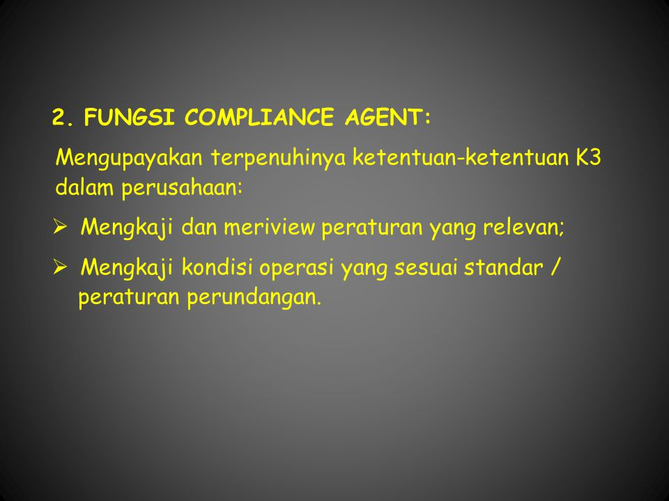 2. FUNGSI COMPLIANCE AGENT: